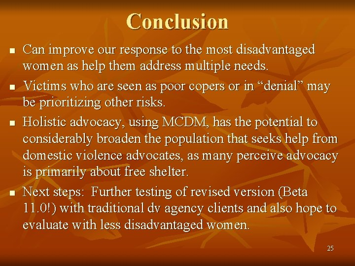 Conclusion n n Can improve our response to the most disadvantaged women as help