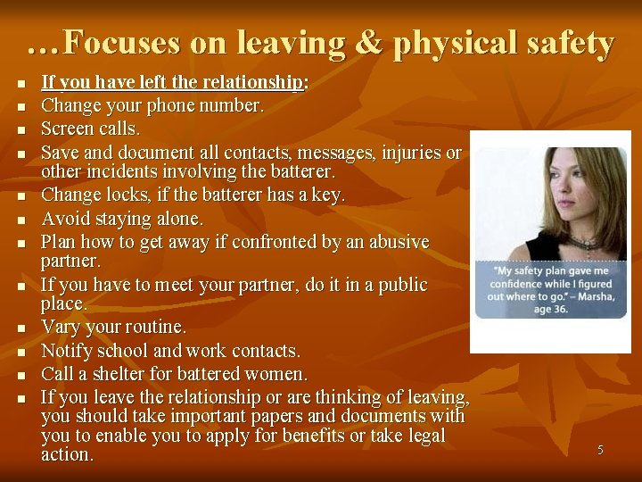 …Focuses on leaving & physical safety n n n If you have left the