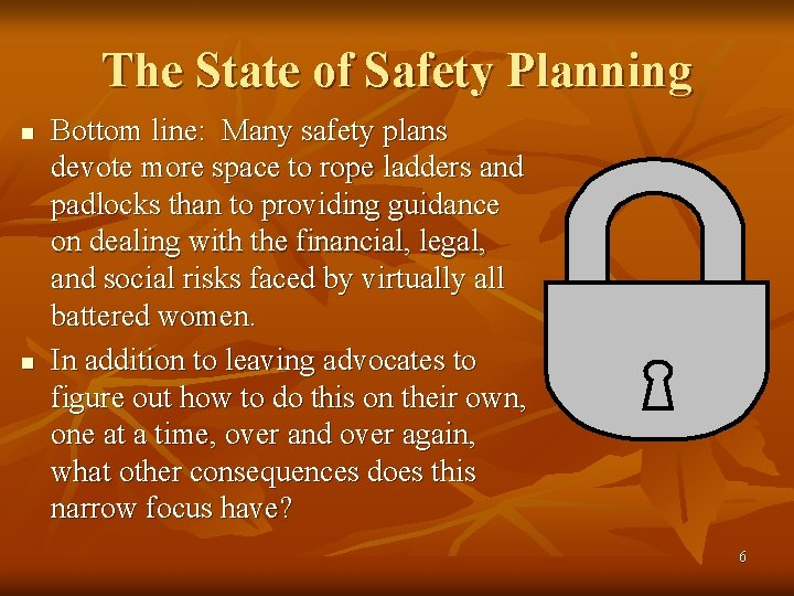 The State of Safety Planning n n Bottom line: Many safety plans devote more