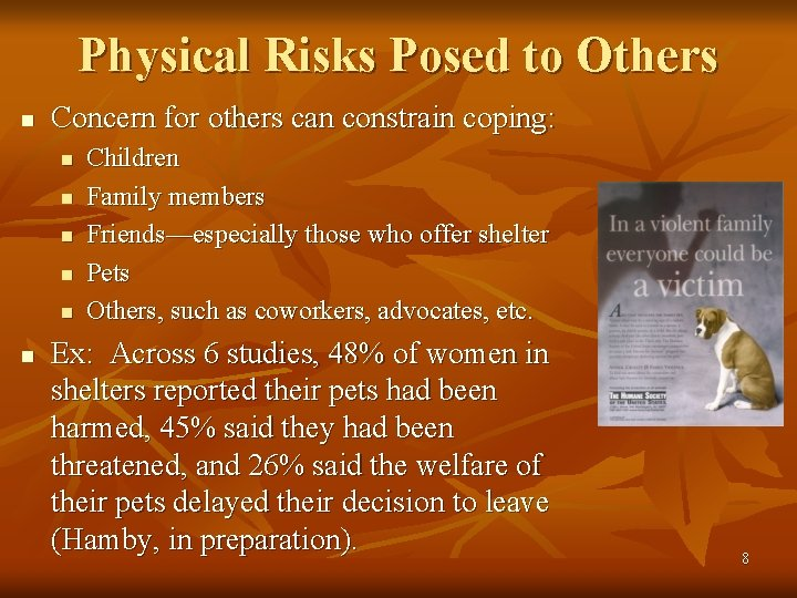 Physical Risks Posed to Others n Concern for others can constrain coping: n n