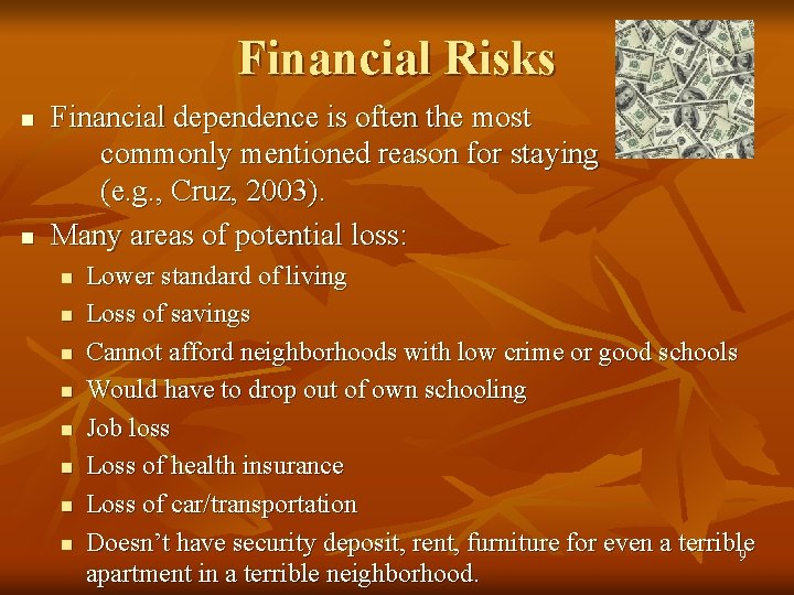 Financial Risks n n Financial dependence is often the most commonly mentioned reason for