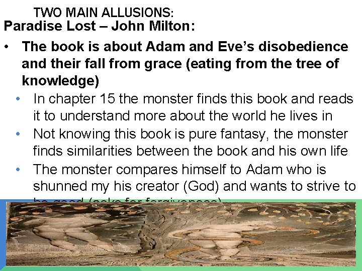 TWO MAIN ALLUSIONS: Paradise Lost – John Milton: • The book is about Adam