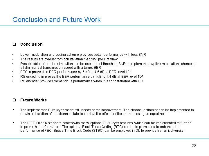 Conclusion and Future Work q Conclusion • • • Lower modulation and coding scheme