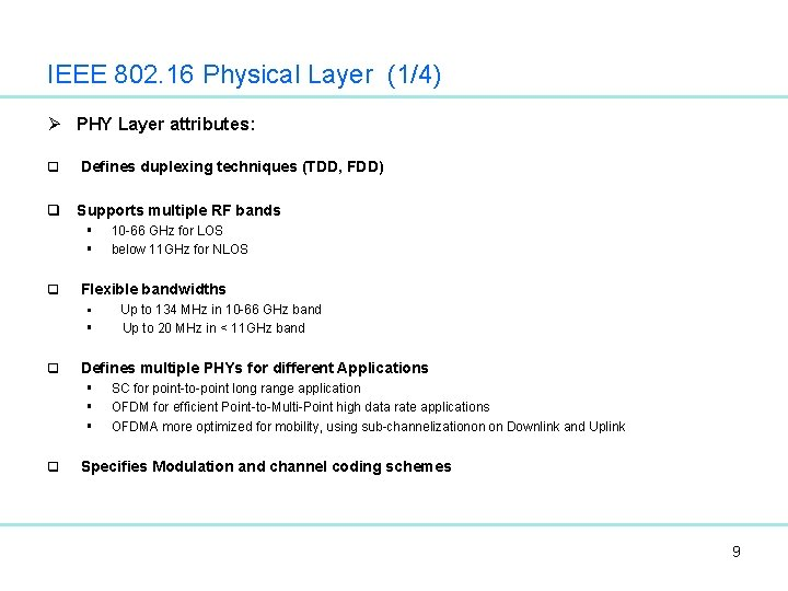 IEEE 802. 16 Physical Layer (1/4) Ø PHY Layer attributes: q Defines duplexing techniques