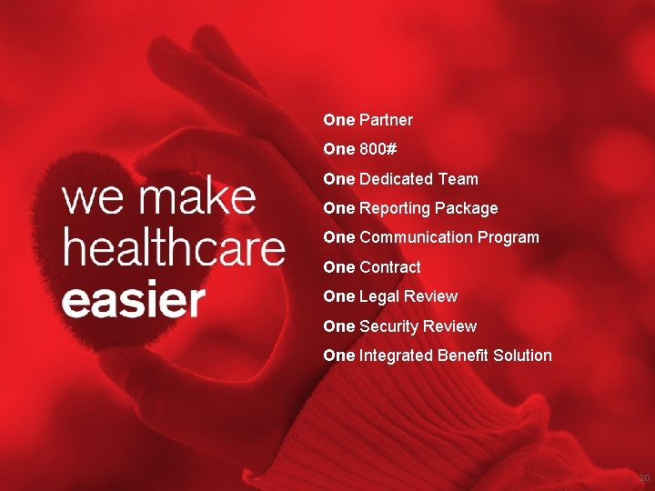 One Partner One 800# One Dedicated Team One Reporting Package One Communication Program One
