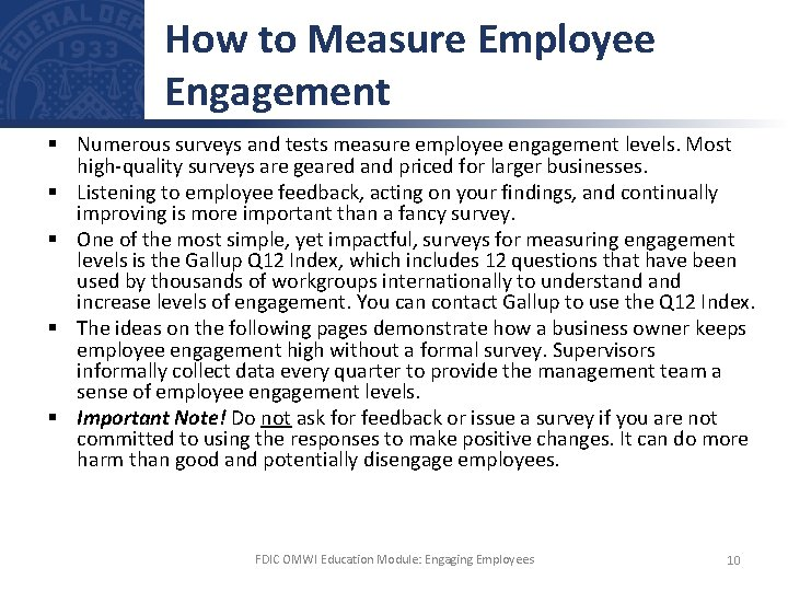 How to Measure Employee Engagement § Numerous surveys and tests measure employee engagement levels.