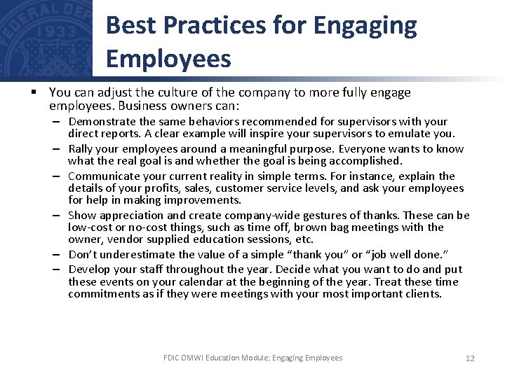 Best Practices for Engaging Employees § You can adjust the culture of the company