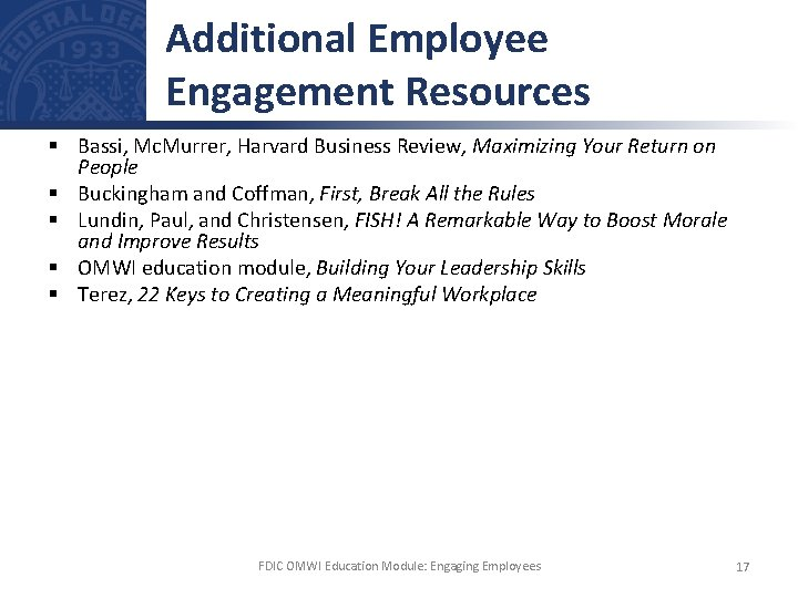 Additional Employee Engagement Resources § Bassi, Mc. Murrer, Harvard Business Review, Maximizing Your Return