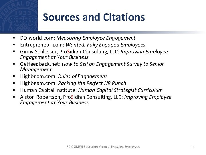 Sources and Citations § DDIworld. com: Measuring Employee Engagement § Entrepreneur. com: Wanted: Fully