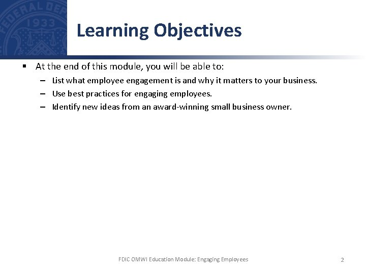 Learning Objectives § At the end of this module, you will be able to: