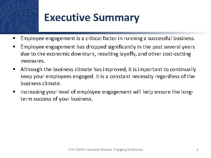 Executive Summary § Employee engagement is a critical factor in running a successful business.