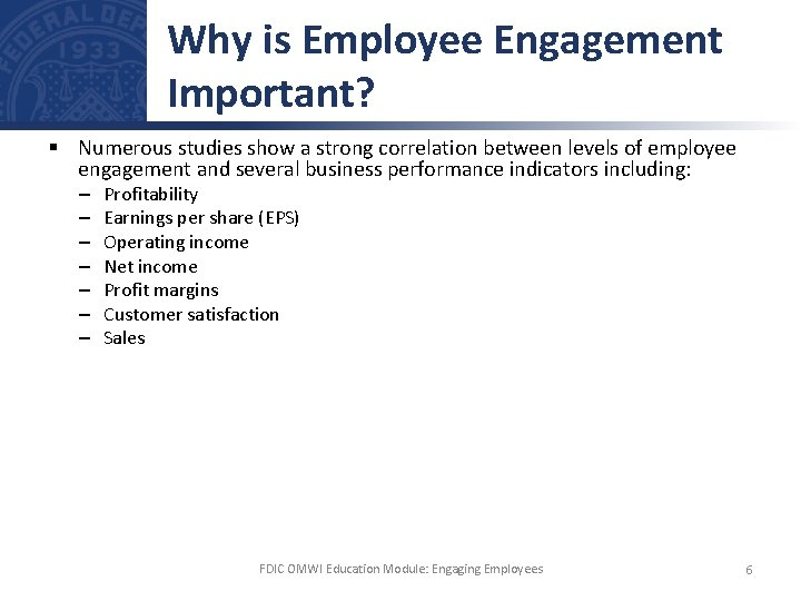 Why is Employee Engagement Important? § Numerous studies show a strong correlation between levels