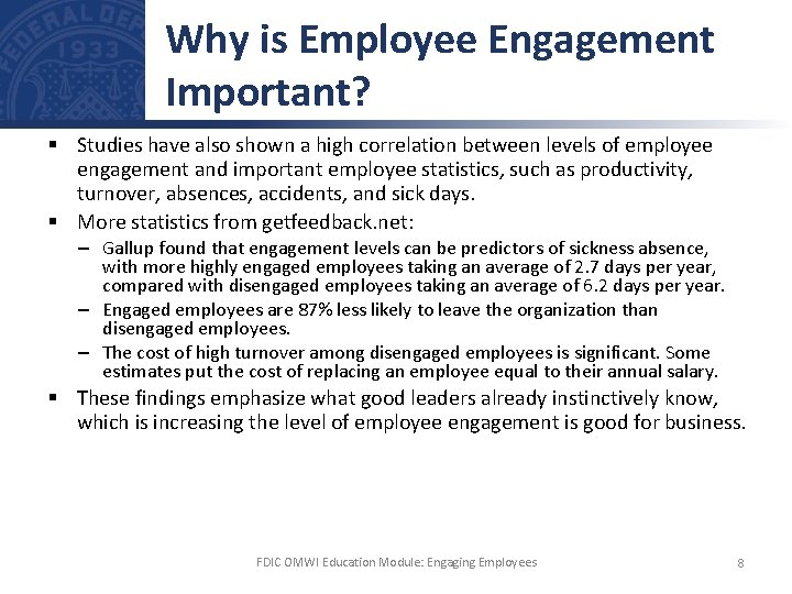Why is Employee Engagement Important? § Studies have also shown a high correlation between
