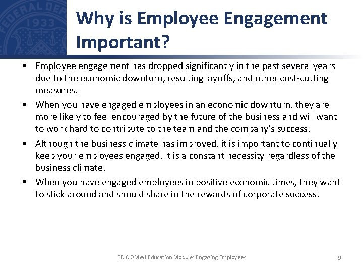 Why is Employee Engagement Important? § Employee engagement has dropped significantly in the past