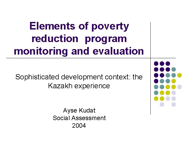 Elements of poverty reduction program monitoring and evaluation Sophisticated development context: the Kazakh experience