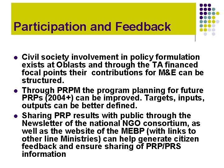 Participation and Feedback l l l Civil society involvement in policy formulation exists at
