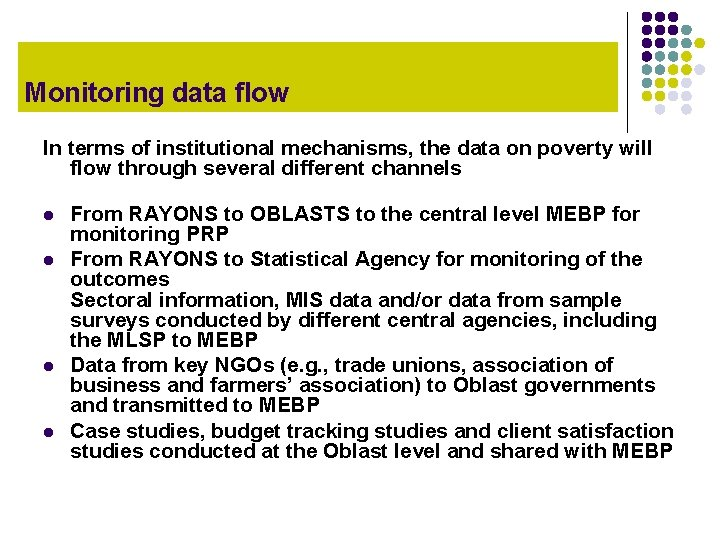 Monitoring data flow In terms of institutional mechanisms, the data on poverty will flow