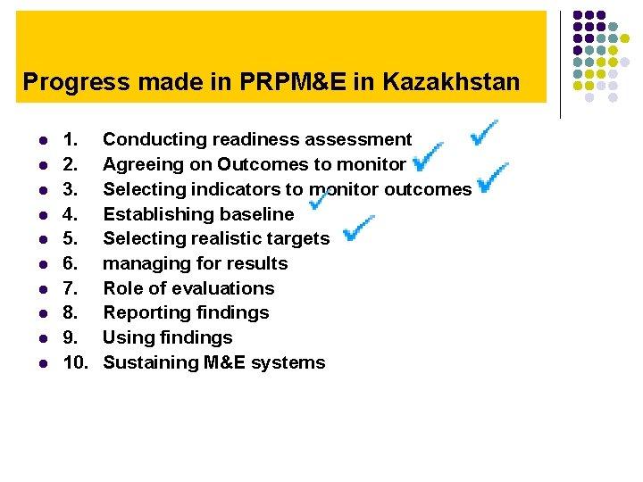 Progress made in PRPM&E in Kazakhstan l l l l l 1. 2. 3.