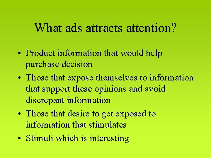 What ads attracts attention? • Product information that would help purchase decision • Those