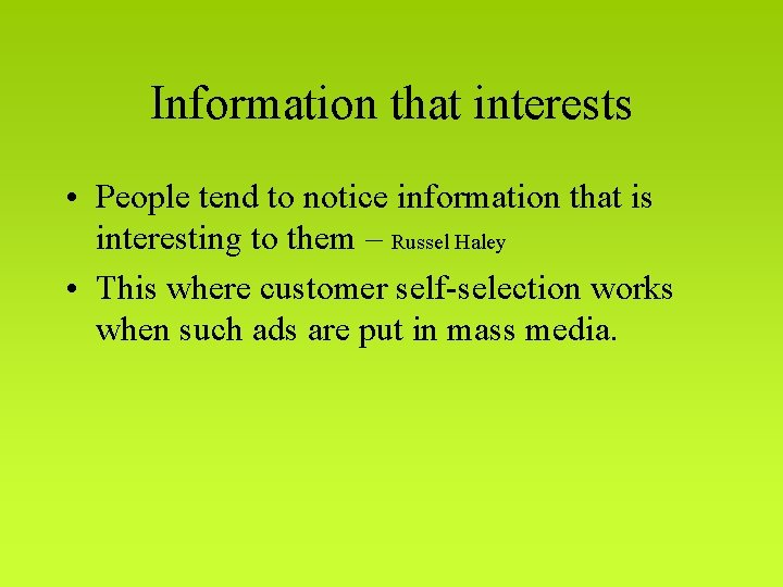 Information that interests • People tend to notice information that is interesting to them