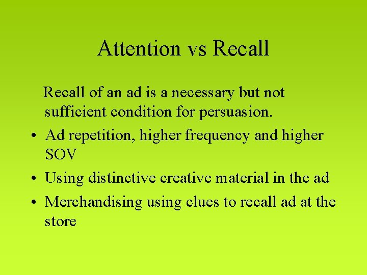 Attention vs Recall of an ad is a necessary but not sufficient condition for