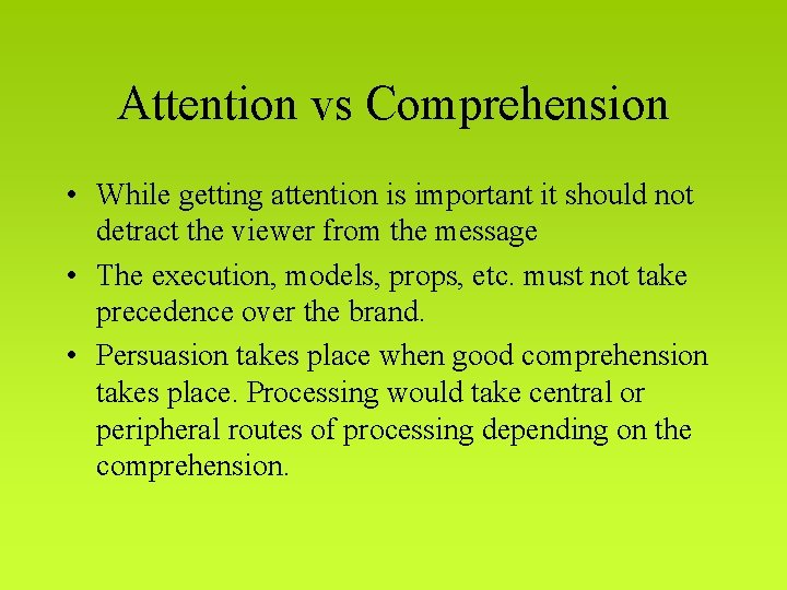Attention vs Comprehension • While getting attention is important it should not detract the