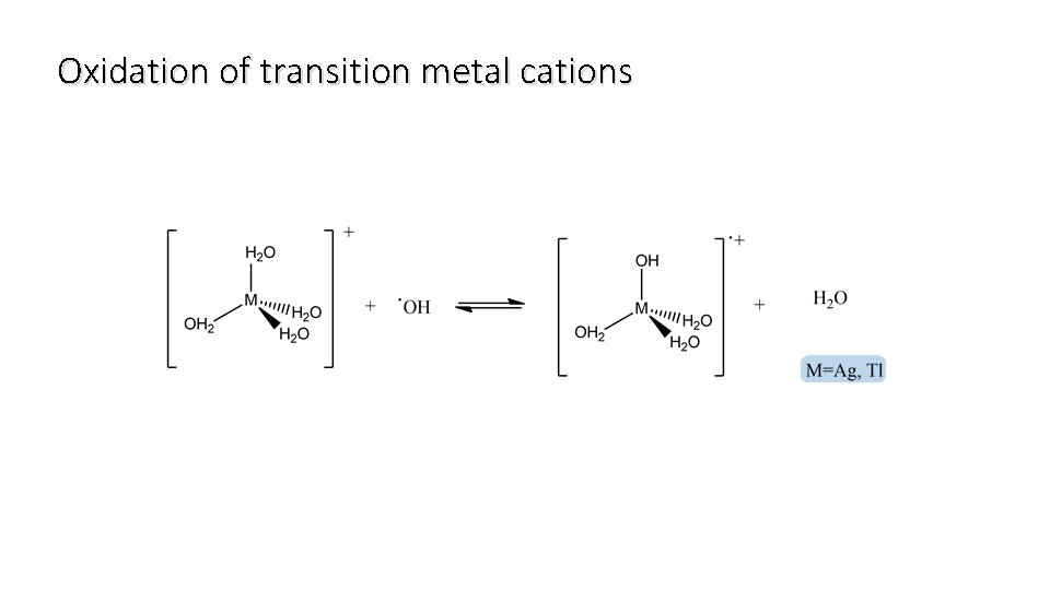 Oxidation of transition metal cations