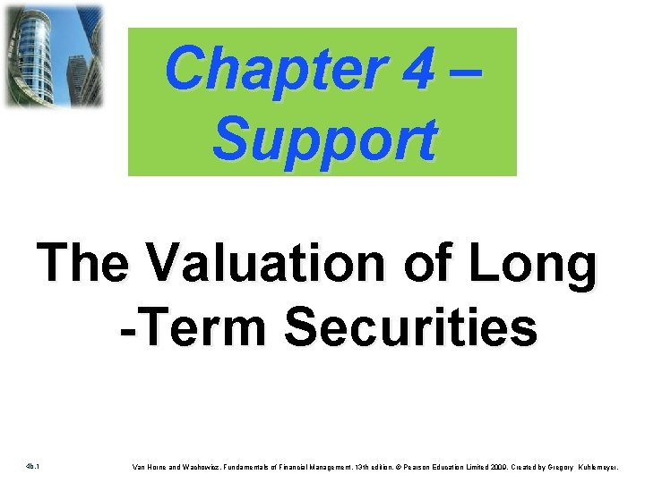 Chapter 4 – Support The Valuation of Long -Term Securities 4 b. 1 Van