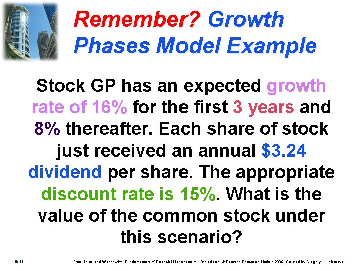 Remember? Growth Phases Model Example Stock GP has an expected growth rate of 16%