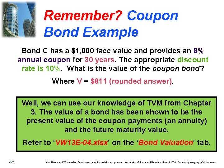 Remember? Coupon Bond Example Bond C has a $1, 000 face value and provides