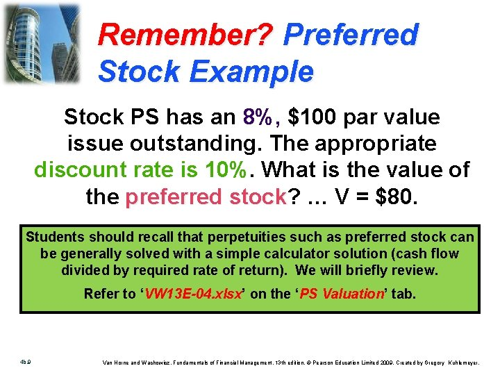 Remember? Preferred Stock Example Stock PS has an 8%, $100 par value issue outstanding.