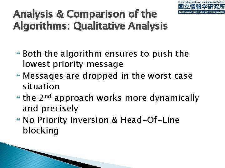 Analysis & Comparison of the Algorithms: Qualitative Analysis Both the algorithm ensures to push
