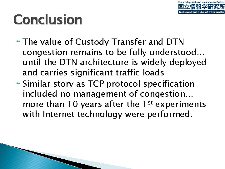 Conclusion The value of Custody Transfer and DTN congestion remains to be fully understood…