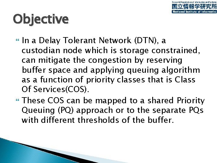 Objective In a Delay Tolerant Network (DTN), a custodian node which is storage constrained,