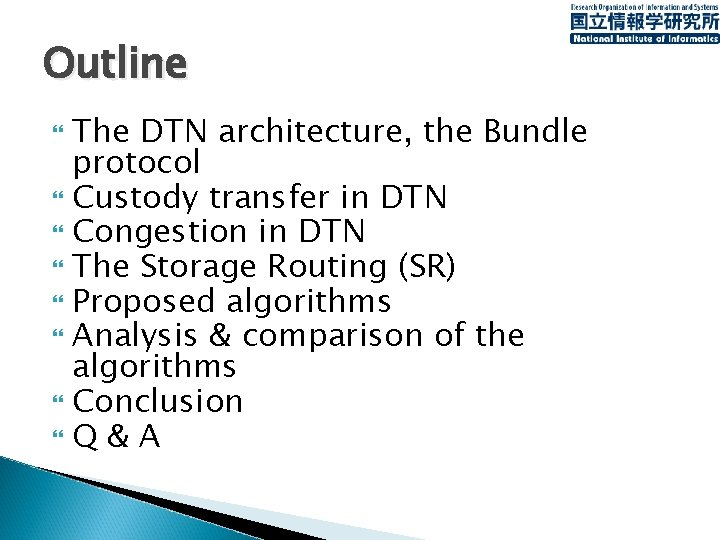 Outline The DTN architecture, the Bundle protocol Custody transfer in DTN Congestion in DTN