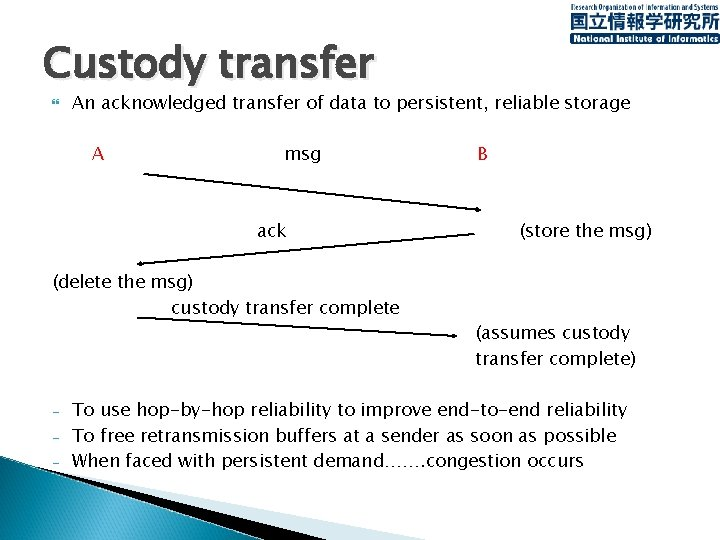 Custody transfer An acknowledged transfer of data to persistent, reliable storage A msg ack