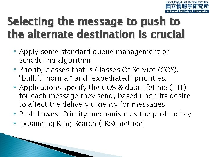 Selecting the message to push to the alternate destination is crucial Apply some standard