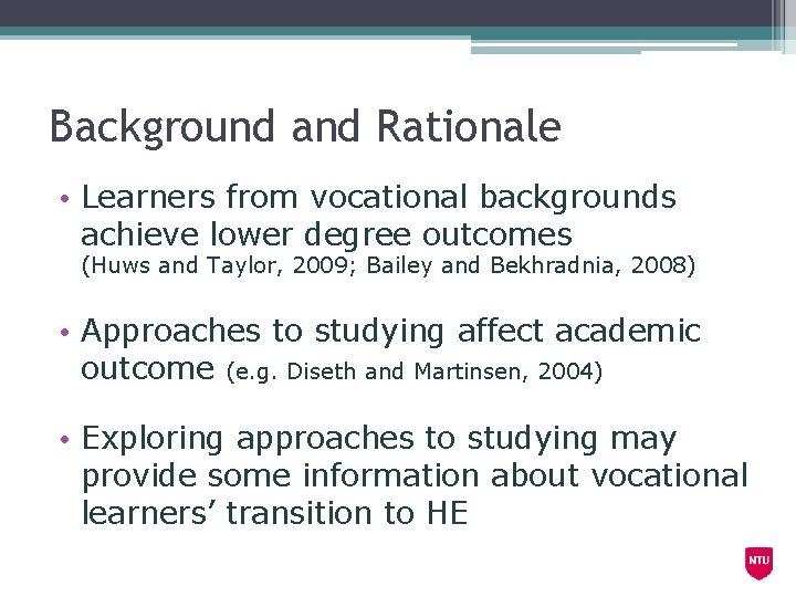 Background and Rationale • Learners from vocational backgrounds achieve lower degree outcomes (Huws and