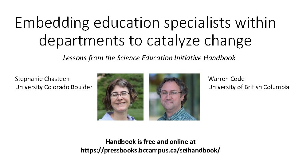 Embedding education specialists within departments to catalyze change Lessons from the Science Education Initiative