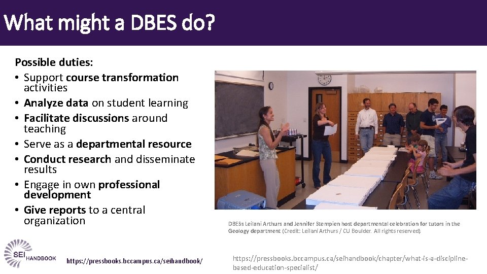 What might a DBES do? Possible duties: • Support course transformation activities • Analyze