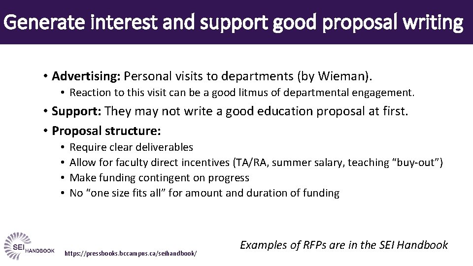 Generate interest and support good proposal writing • Advertising: Personal visits to departments (by
