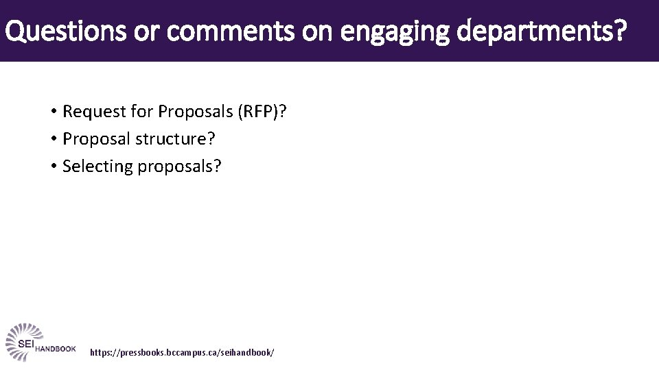 Questions or comments on engaging departments? • Request for Proposals (RFP)? • Proposal structure?