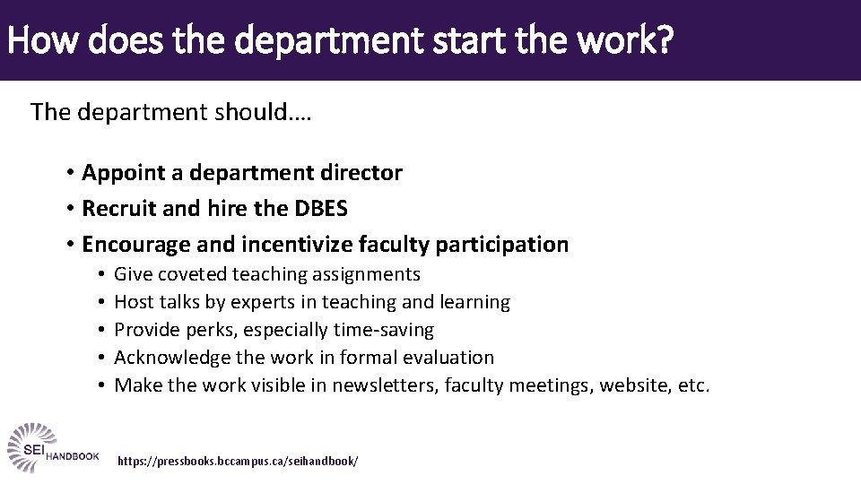 How does the department start the work? The department should…. • Appoint a department