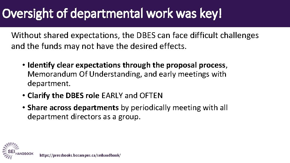Oversight of departmental work was key! Without shared expectations, the DBES can face difficult