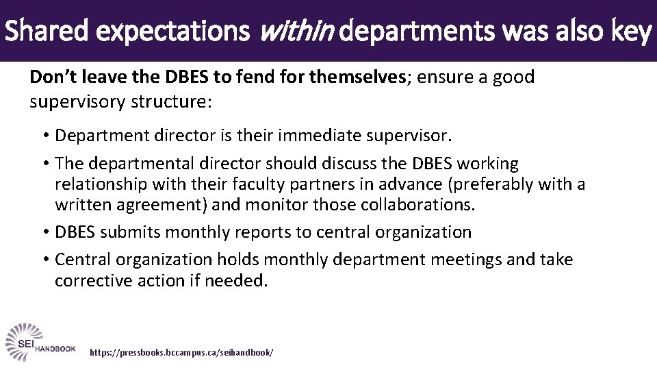 Shared expectations within departments was also key Don't leave the DBES to fend for