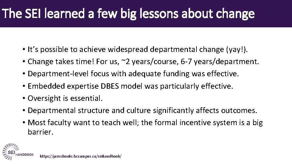 The SEI learned a few big lessons about change • It's possible to achieve