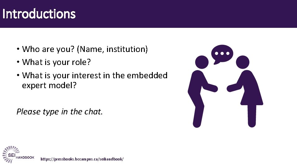 Introductions • Who are you? (Name, institution) • What is your role? • What