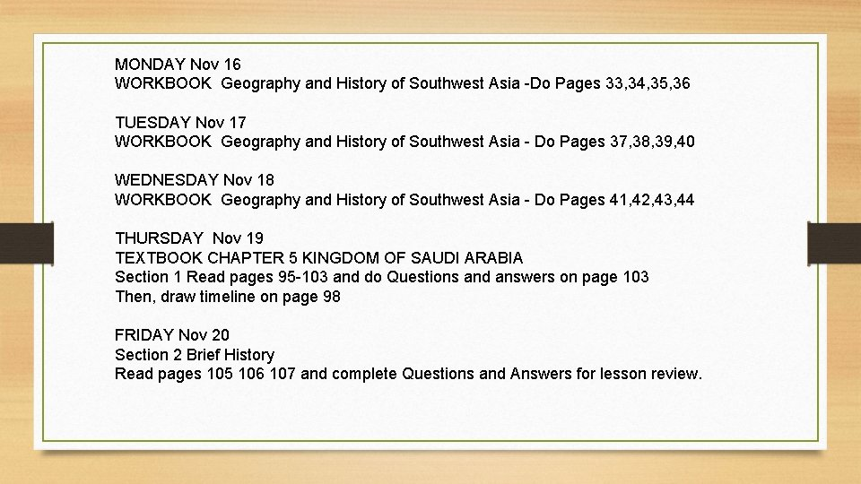 MONDAY Nov 16 WORKBOOK Geography and History of Southwest Asia -Do Pages 33, 34,