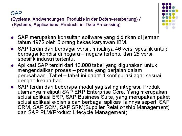 SAP (Systeme, Andwendungen, Produkte in der Datenverarbeitung) / (Systems, Applications, Products ini Data Processing)