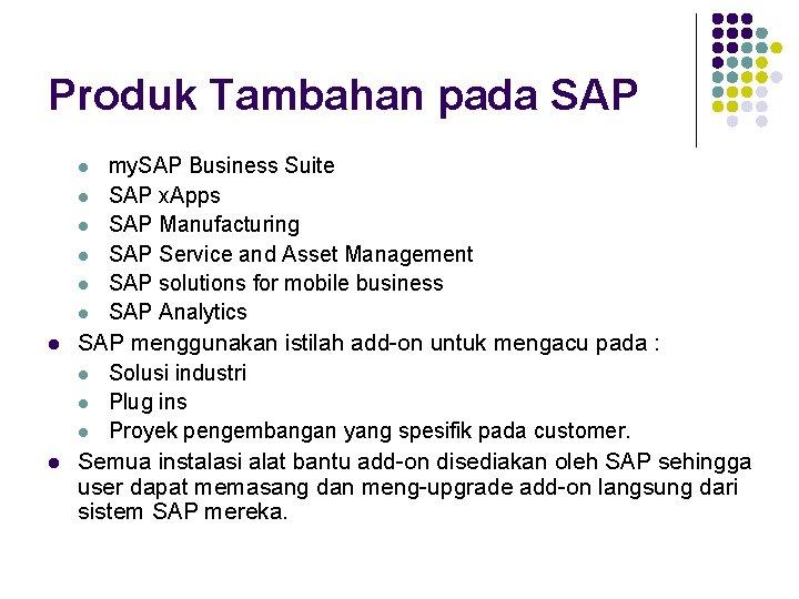 Produk Tambahan pada SAP l l l l my. SAP Business Suite SAP x.